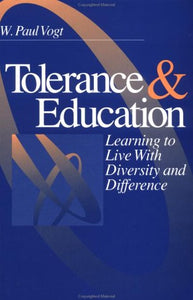 Tolerance & Education: Learning To Live with Diversity and Difference