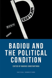 Badiou and the Political Condition (Critical Connections EUP)