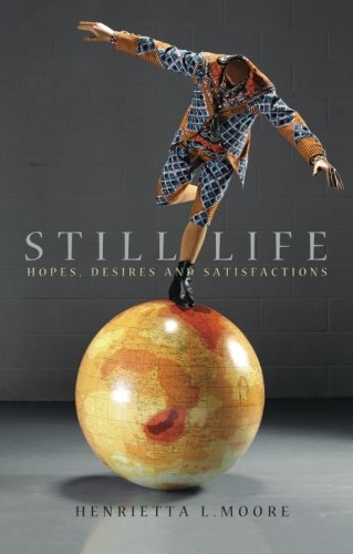 Still Life: Hopes, Desires and Satisfactions