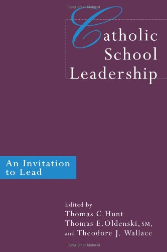 Catholic School Leadership: An Invitation to Lead