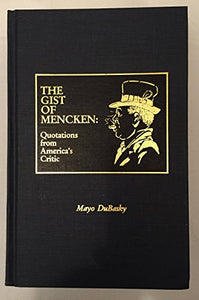 The Gist of Mencken: Quotations from America's Critic
