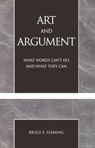 Art and Argument: What Words Can't Do and What They Can