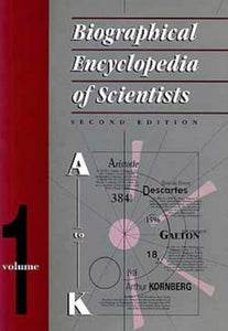 Biographical Encyclopedia of Scientists, Second Edition - 2 Volume Set