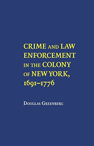 Crime and Law Enforcement in the Colony of New York, 16911776