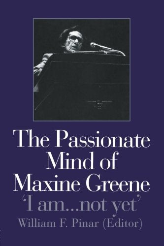 The Passionate Mind of Maxine Greene: 'I am ... not yet'