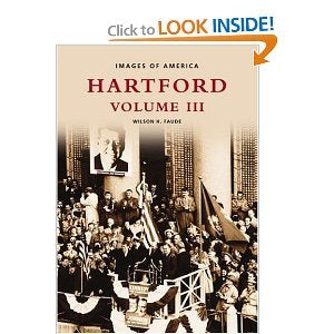 Hartford, Connecticut (Images of America (Arcadia Publishing))