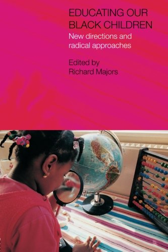 Educating Our Black Children: New Directions and Radical Approaches (Studies in Inclusive Education)