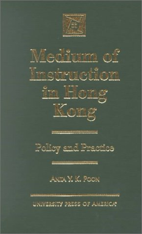 Medium of Instruction in Hong Kong: Policy and Practice