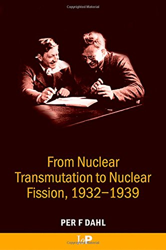 From Nuclear Transmutation to Nuclear Fission, 1932-1939