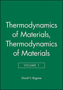 Thermodynamics Of Materials, Volume 1