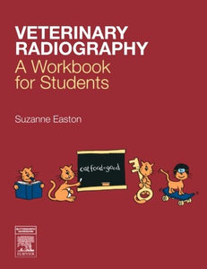 Veterinary Radiography: A Workbook for Students, 1e