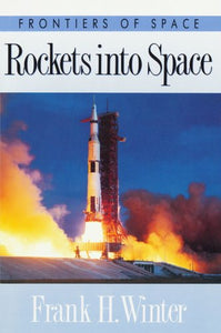Rockets Into Space (Frontiers Of Space)