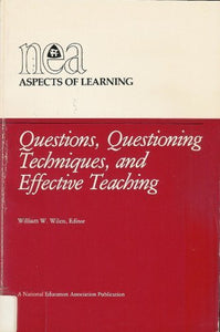 Questions: Questioning Techniques, and Effective Teaching (Aspects of learning)