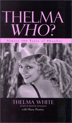 Thelma Who? Almost 100 Years of Showbiz