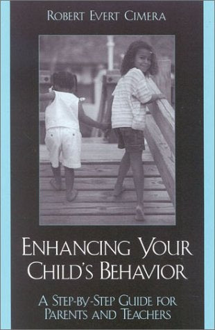 Enhancing Your Child's Behavior: A Step-by-Step Guide for Parents and Teachers
