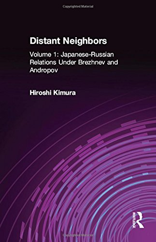 Japanese-Russian Relations Under Brezhnev and Andropov (Distant Neighbors)