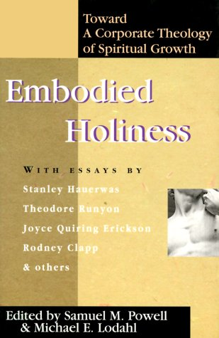 Embodied Holiness: Toward a Corporate Theology of Spiritual Growth