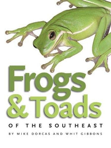 Frogs and Toads of the Southeast (Wormsloe Foundation Nature Book Ser.)