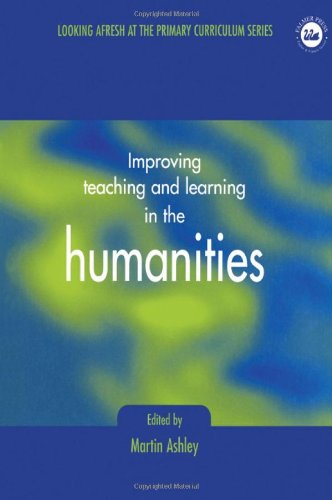 Improving Teaching and Learning in the Humanities (Developing Primary Practice)