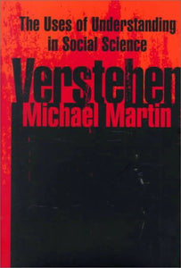 Verstehen: The Uses of Understanding in the Social Sciences
