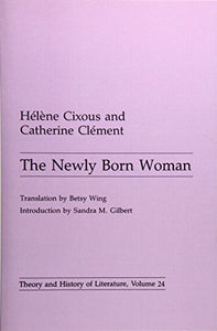 Newly Born Woman (Theory and History of Literature)