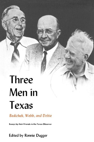 Three Men in Texas: Bedichek, Webb, and Dobie