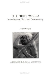 Euripides: Hecuba: Introduction, Text, and Commentary (American Philological Association Textbooks)