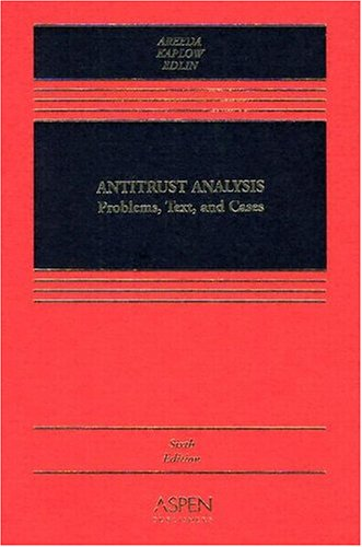 Antitrust Analysis: Problems, Text, And Cases (Casebook Series)