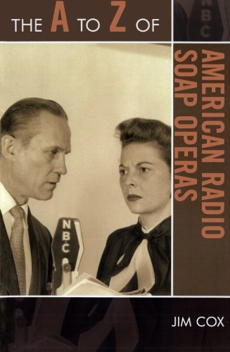 The A to Z of American Radio Soap Operas (The A to Z Guide Series)