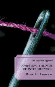 Competing Theories of Interpretation: An Integrative Approach