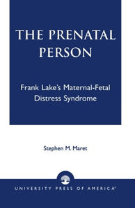 The Prenatal Person: Frank Lake's Maternal-Fetal Distress Syndrome