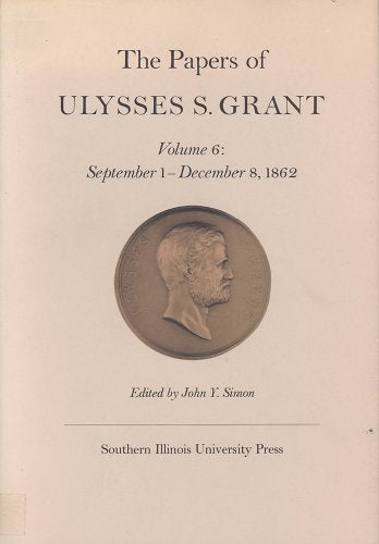 The Papers of Ulysses S. Grant, Volume 6: September 1- December 8, 1962