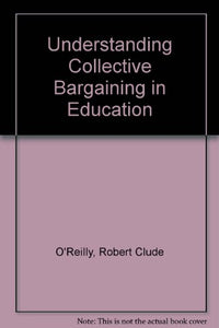 Understanding Collective Bargaining in Education: Negotiations, Contracts, and Disputes Between Teachers and Boards