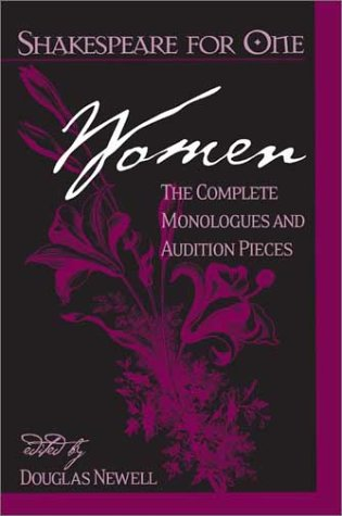 Shakespeare For One: Women: The Complete Monologues And Audition Pieces