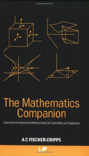 The Mathematics Companion: Mathematical Methods for Physicists and Engineers