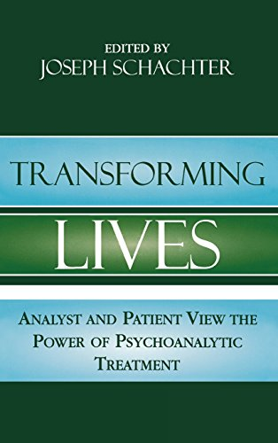 Transforming Lives: Analyst and Patient View the Power of Psychoanalytic Treatment
