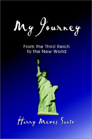 My Journey: From the Third Reich to the New World