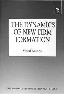 The Dynamics of New Firm Formation (Bruton Center for Development Studies)