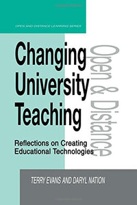 Changing University Teaching: Reflections on Creating Educational Technologies (Open and Flexible Learning Series)