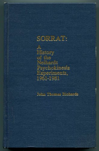 Sorrat: A History of the Neihardt Psychokinesis Experiments, 1961-1981