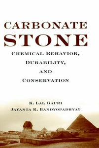 Carbonate Stone: Chemical Behavior, Durability, And Conservation