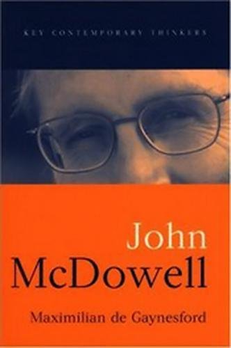 John McDowell (Key Contemporary Thinkers)