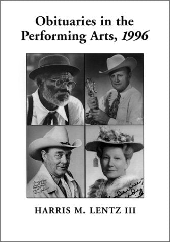 Obituaries in the Performing Arts, 1996: Film, Television, Radio, Theatre, Dance, Music, Cartoons and Pop Culture