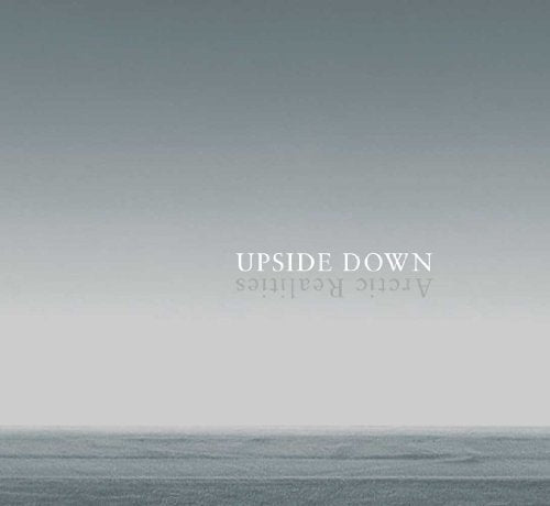 Upside Down: Arctic Realities