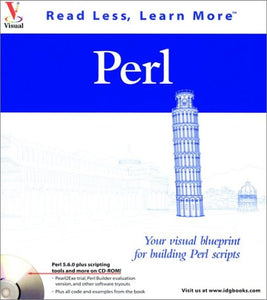 Perl: Your visual blueprint for building Perl scripts (Visual Read Less, Learn More)