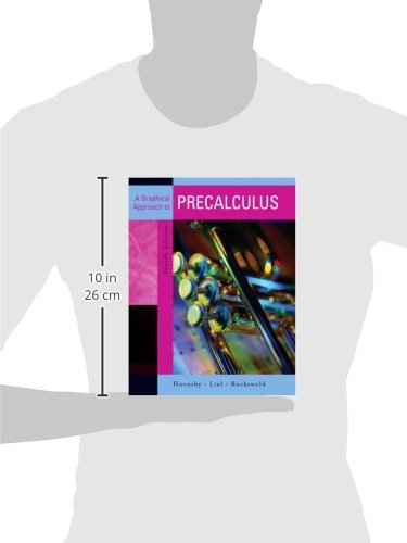 A Graphical Approach To Precalculus (Hornsby/Lial/Rockswold Series)