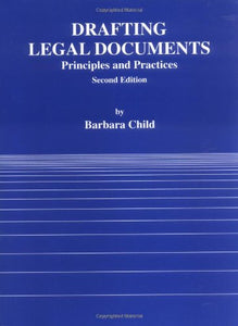 Drafting Legal Documents Principles And Practices (American Casebook)