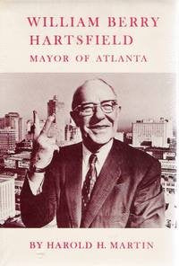 William Berry Hartsfield: Mayor of Atlanta