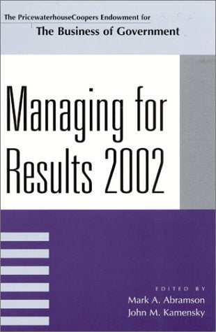 Managing For Results 2002 (IBM Center for the Business of Government)
