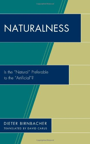 Naturalness: Is the Natural Preferable to the Artificial?